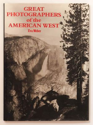 Great Photographers of the American West Eva Weber