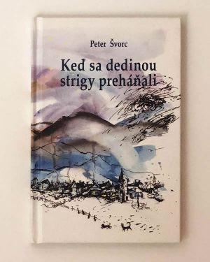Keď sa dedinou strigy preháňali Peter Švorc