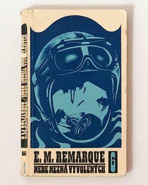 Nebe nezná vyvolených E. M. Remarque