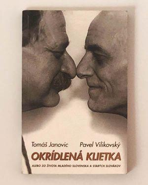 Okrídlená klietka Tomáš Janovic a Peter Vilikovský