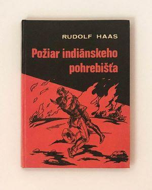 Požiar indiánskeho pohrebišťa Rudolf Haas