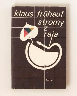 Stromy z raja Klaus Frühauf