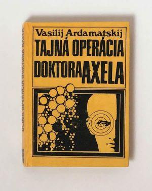Tajná operácia doktora Axela Vasilij Ardamatskij