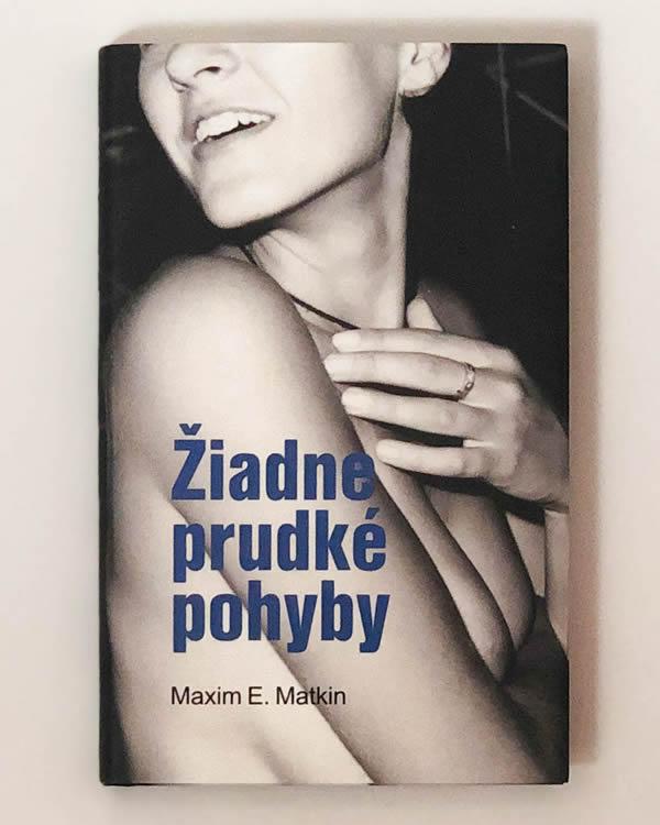 Žiadne prudké pohyby Maxim E. Matkin