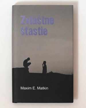 Zvláštne šťastie Maxim E. Matkin