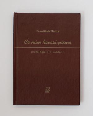 Čo nám hovorí písmo : grafológia pre každého František Stritz