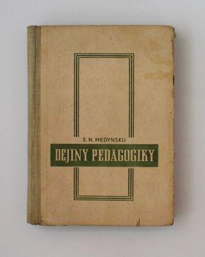 Dejiny pedagogiky E. N. Medynskij