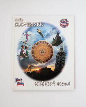 Naše Slovensko - Košický kraj Grondžel Jozef