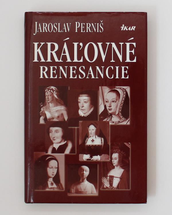 Kráľovné renesancie Jaroslav Perniš