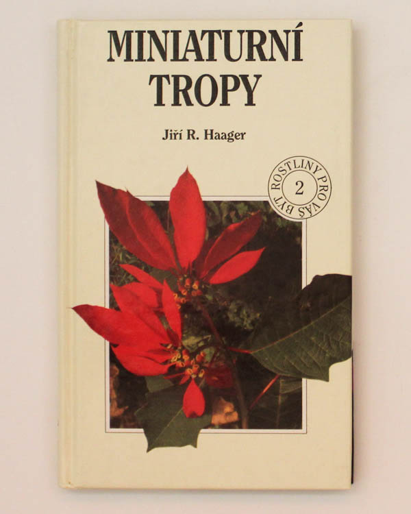 Miniaturní tropy Jiří R. Haager