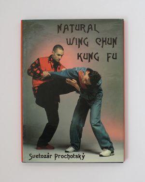 Natural Wing Chun Kung Fu svetozár Prochotský