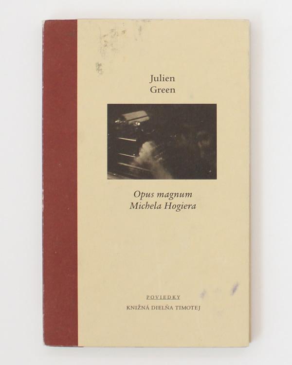 Opus magnum Michela Hogiera Julien Green
