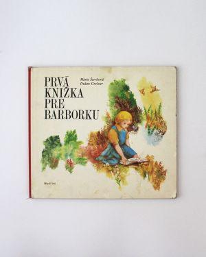 Prvá knižka pre Barborku Mária Števková Dušan Grečner