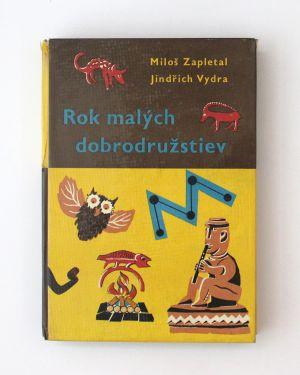 Rok malých dobrodružstiev Miloš Zapletal Jidřich Vydra