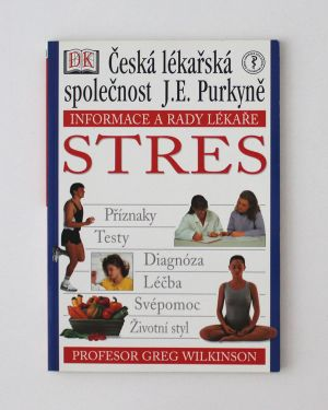 Stres - Informace a rady lékaře Greg Wilkinson