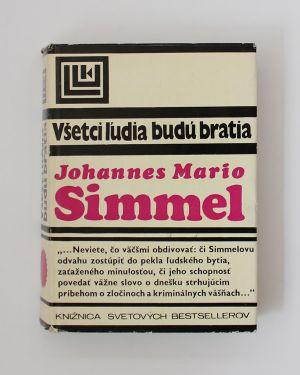 Všetci ľudia budú bratia Johannes Mario Simmel