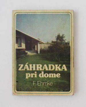 Záhradka pri dome- F. Ehmke