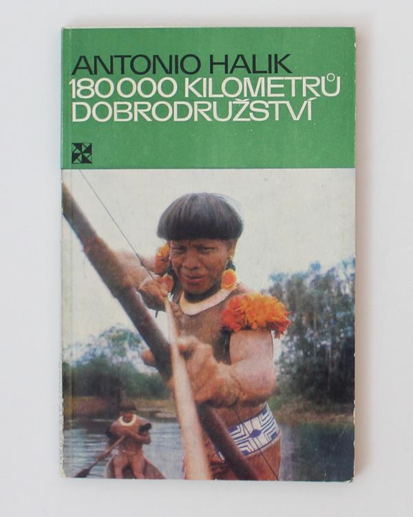 180 000 kilometrů dobrodružství Antonio Halik
