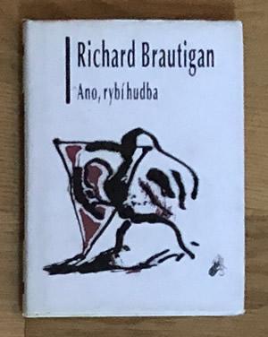 Ano, rybí hudba - Richard Brautigan
