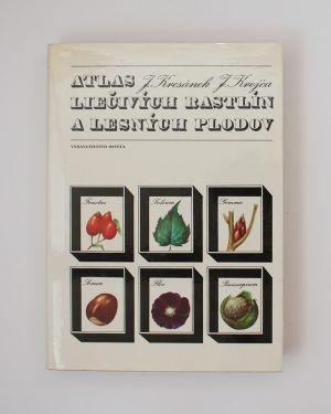 Atlas liečivých rastlín a lesných plodov Jaroslav Kresánek Jindřich Krejča