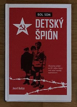Bol som detský špión - Jozef Kollár