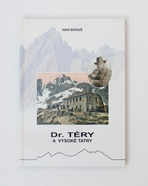 Dr. Téry a Vysoké Tatry Ivan Bohuš