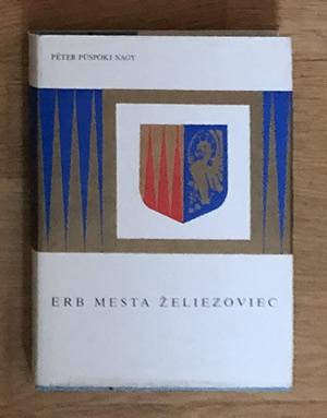 Erb mesta Želiezoviec - Péter Püspöki Nagy