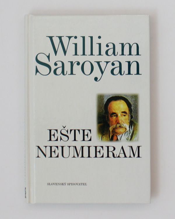 Ešte neumieram William Saroyan