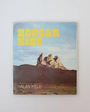 Hoggar Kibo - Na cestách k vrcholom Sahary a na Kilimandžáro František Kele