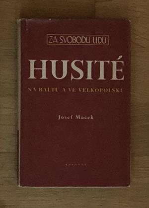 Husité na Baltu a ve Velkopolsku - Josef Macek
