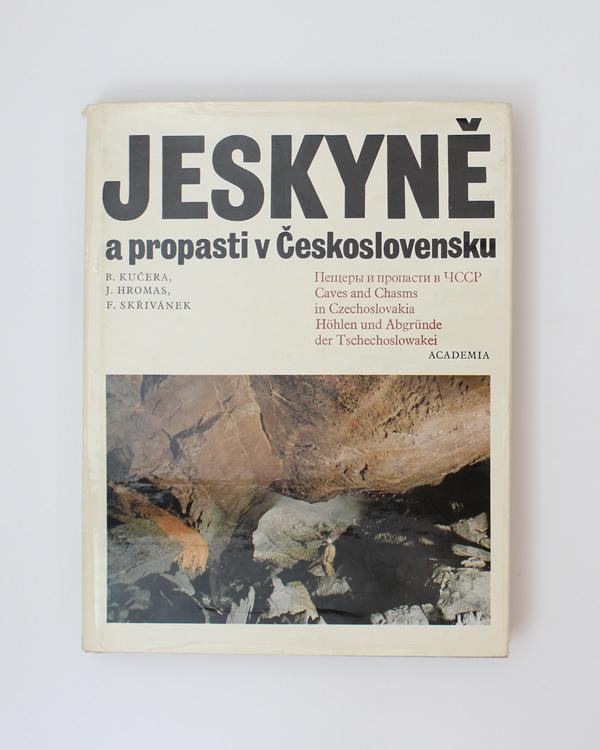 Jeskyně a propasti v Československu Jaroslav Hromas Bohumil Kučera František Skřivánek