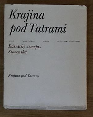 Krajina pod Tatrami - Básnický zemepis Slovenska