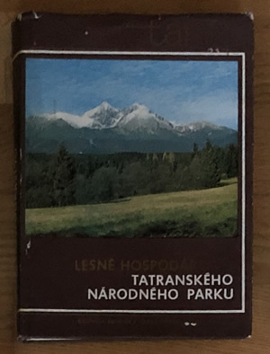 Lesné hospodárstvo Tatranského národného parku - Miroslav Strnka, Viliam Matuský
