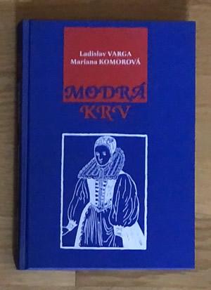 Modrá krv - Ladislav Varga, Marianna Komorová