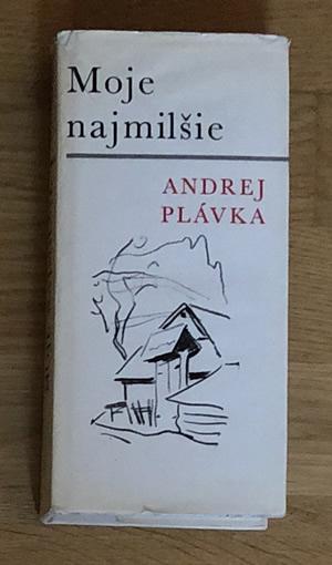 Moje najmilšie - Andrej Plávka