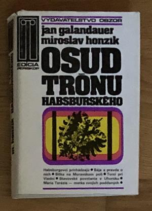 Osud trónu Habsburského - Jan Galandauer, Miroslav Honzík