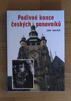 Podivné konce českých panovníků - Jan Bauer