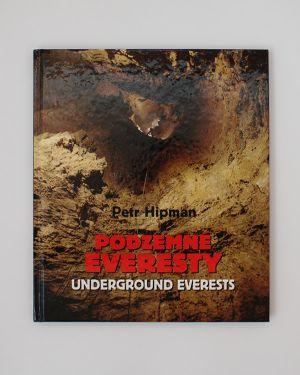 Podzemné Everesty - Underground Everests Petr Hipman