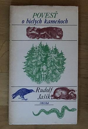 Povesť o bielych kameňoch - Rudolf Jašík