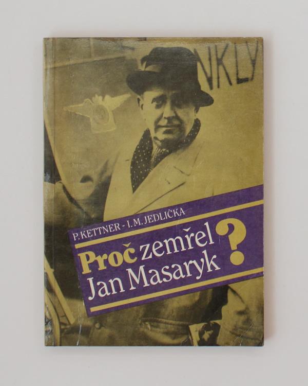 Proč zemřel Jan Masaryk? Kettner Jedlička