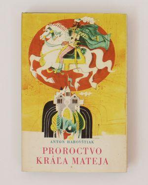Proroctvo kráľa Mateja Anton Habovštiak