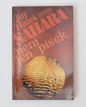 Sahara není jen písek Jiří Haleš