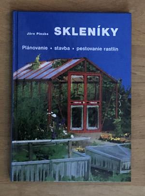 Skleníky - Plánovanie, stavba, pestovanie rastlín - Jörn Pinske