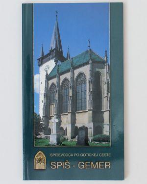 Spiš - Gemer: Sprievodca po gotickej ceste Ernest Rusnák Ivan Chalupecký Rudolf Stehlík