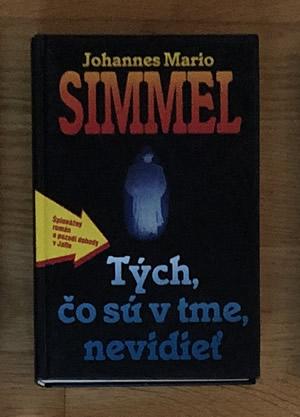 Tých, čo sú v tme, nevidieť - Johannes Mario Simmel