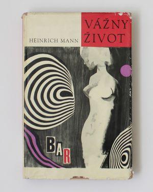 Vážny život - Heinrich Mann
