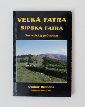 Veľká Fatra - Šípska Fatra Otakar Brandos