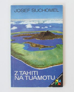 Z Tahiti na Tuamotu Josef Suchomel