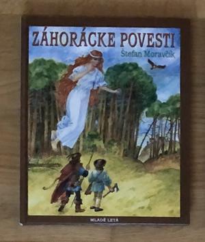 Záhorácke povesti - Štefan Moravčík