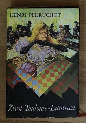 Henri Perruchot - Život Toulouse-Lautreca